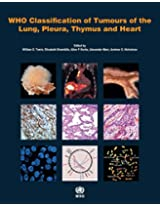 WHO Classification of Tumours of the Lung, Plura, Thymus and Heart 2015 (World Health Organization Classification of Tumours)