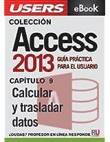 Access 2013: Calcular y trasladar datos (Colección Access 2013 nº 9) (Spanish Edition)
