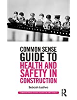 Common Sense Guide to Health and Safety in Construction (Common Sense Guides to Health and Safety)