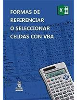 FORMAS DE SELECCIONAR O REFERENCIAR CELDAS CON VBA (Spanish Edition)
