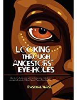 Looking Through Ancestors' Eye-Holes: Epistemic, Body-Mind-Spirit and Ethical Discourse Formations Among the Lau'um of West Sepik, Papua New Guinea