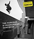 The Parkour and Free-running Handbook [ペーパーバック]