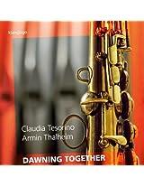 Dawning Together [Claudia Tesorino; Armin Thalheim] [KLANGLOGO: KL1410]