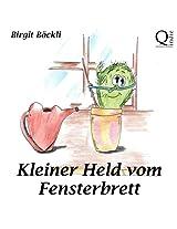 Kleiner Held vom Fensterbrett (German Edition)