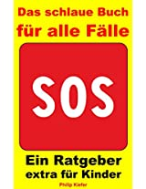 Das schlaue Buch für alle Fälle: Ein Ratgeber extra für Kinder (German Edition)