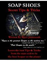 Soap Shoes: Secret Tips & Tricks