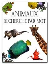 Animaux Recher Che Par Mot (French Edition)