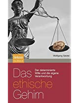 Das ethische Gehirn: Der determinierte Wille und die eigene Verantwortung (Sachbuch (Spektrum Paperback))