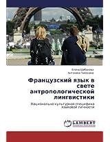 Frantsuzskiy Yazyk V Svete Antropologicheskoy Lingvistiki