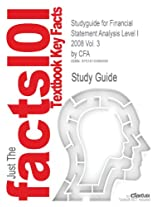 Studyguide for Financial Statement Analysis Level I 2008 Vol. 3 by Cfa, ISBN 9780536341808 (Cram101 Textbook Reviews)