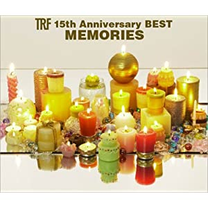 『TRF 15th Anniversary BEST-MEMORIES-』