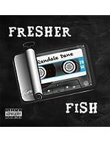 Fresher Fish