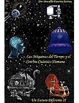 LAS MÁQUINAS DEL TIEMPO Y EL CEREBRO CUÁNTICO HUMANO. (UN FUTURO DIFERENTE nº 2) (Spanish Edition)