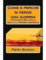 Come E Perché Si Perde Una Guerra: Antologia Dell'italia Nella 2.a Guerra Mondiale