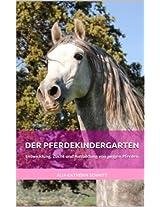 Der Pferdekindergarten: Entwicklung, Zucht und Ausbildung von jungen Pferden (German Edition)