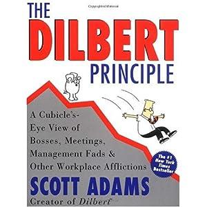 【クリックで詳細表示】Dilbert Principle, The: A Cubicle's-Eye View of Bosses, Meetings, Management Fads & Other Workplace Afflictions [ペーパーバック]