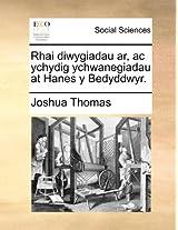 Rhai Diwygiadau Ar, Ac Ychydig Ychwanegiadau at Hanes Y Bedy