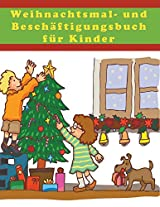 Weihnachtsmal- Und Beschaftigungsbuch Fur Kinder