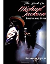 The Book on Michael Jackson: Born the King of Pop