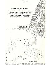 Raeume, Denken: Das Theater Rene Polleschs Und Laurent Chetouanes