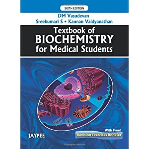 Textbook of Biochemistry for Medical Students with Free Revision Exercises Based on Textbook of Biochemistry