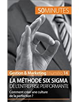 La méthode Six Sigma: La qualité, gage de satisfaction (Business t. 4) (French Edition)
