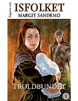 Isfolket 1 - Troldbunden (Sagaen om Isfolket) (Danish Edition)