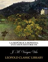 La República Romana; estudios históricos