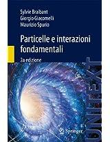Particelle e interazioni fondamentali: Il mondo delle particelle (UNITEXT)