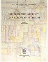 Belgian Archaeology in a European Setting II: 002 (Acta Archaeologica Lovaniensia, Monographiae, 13)