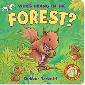 Whos Hiding In The Forest (Hide-&-Seek Fun Book)