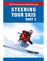 Steering your skis - Part 2 (Ski Performance Breakthrough)