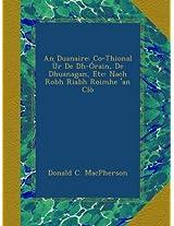 An Duanaire: Co-Thional Ùr De Dh-Órain, De Dhuanagan, Etc: Nach Robh Riabh Roimhe 'an Clò