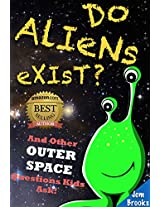 """Do Aliens Exist? And Other Outer Space Questions Kids Ask! (An Innovative Learning Book for Children Ages 6 to 12) (The """"Why?"""" Series 5)"""