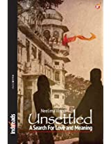 Unsettled: A Search for Love and Meaning
