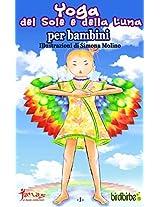 Yoga del Sole e della Luna: per bambini piccoli e per grandi bambini (Birdibirbe Vol. 1) (Italian Edition)
