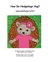 How Do Hedgehogs Hug?: Many Ways to Show Love