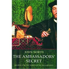 【クリックで詳細表示】The Ambassadors' Secret: Holbein And The World Of The Renaissance: John North: 洋書