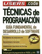 Tecnicas De Programacion: Guia Fumdamental de Desarrollo de Software (Manuales Users)