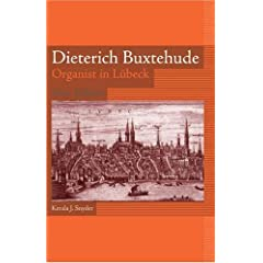 Dieterich Buxtehude: Organist in Lubeck (Eastman Studies in Music)