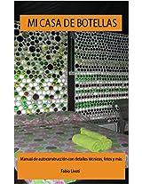 Mi casa de botellas: Manual de auto construcción con detalles técnicos, fotos y más (Spanish Edition)