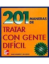 201 Maneras De Negociar Con Gente Dificil