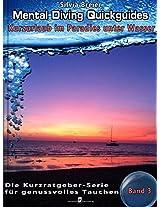 Mental Diving Quickguides - Band 3: Kurzurlaub im Paradies unter Wasser: Fantasiereise zur geistigen und körperlichen Entspannung (Mental Diving Quickguides ... für genussvolles Tauchen) (German Edition)