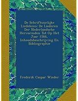 De Schriftuurlijke Liedekens: De Liederen Der Nederlandsche Hervormden Tot Op Het Jaar 1566, Inhoudsbeschrijving En Bibliographie