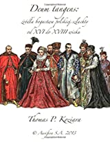 Deum Tangens: Zrodla Bogactwa Polskiej Szlachty Od XVI Do XVIII Wieku