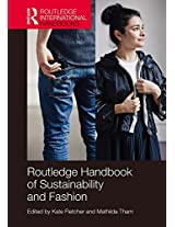 Routledge Handbook of Sustainability and Fashion (Routledge International Handbooks)