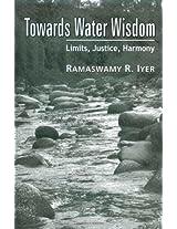 Towards Water Wisdom: Limits, Justice, Harmony