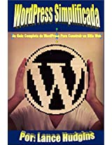 Wordpress Simplificada: Su Guía Completa de WordPress Para Construir un Sitio Web (Wordpress Para Principiantes nº 1) (Spanish Edition)