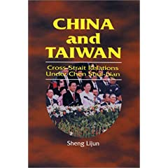 China and Taiwan: Cross-Strait Relations Under Chen Shui-Bian