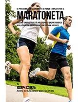 Il Programma Di Allenamento Di Forza Completo Per Il Maratoneta: Migliora Energia, Velocita, Agilita E Resistenza Attraverso Un Allenamento Di Forza Ed Un'alimentazione Adeguata